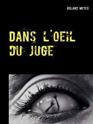 cover image of Dans l'oeil du juge