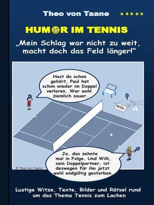 """cover image of Humor im Tennis """"Mein Schlag war nicht zu weit, macht doch das Feld länger!"""""""