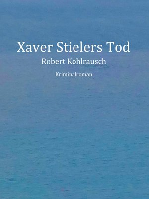 cover image of Xaver Stielers Tod