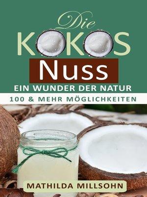cover image of Die Kokosnuss--ein Wunder der Natur