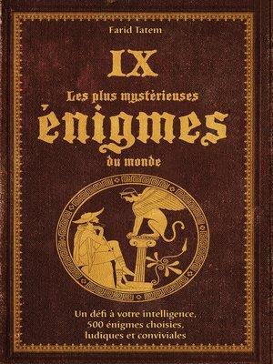 cover image of Les plus mystérieuses énigmes du monde