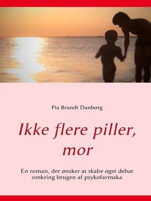 cover image of Ikke flere piller, mor