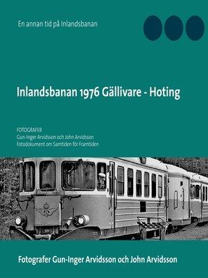 cover image of Inlandsbanan 1976  Gällivare--Hoting