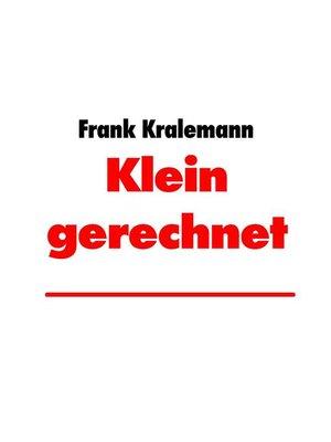 cover image of Klein gerechnet