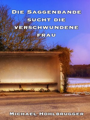 cover image of Die Saggenbande sucht die verschwundene Frau