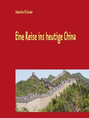 cover image of Eine Reise ins heutige China