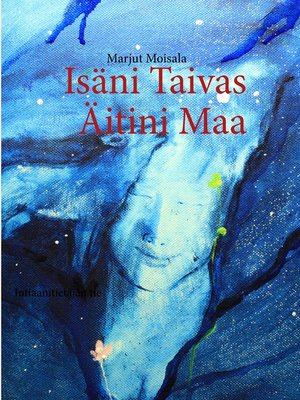 cover image of Isäni Taivas Äitini Maa