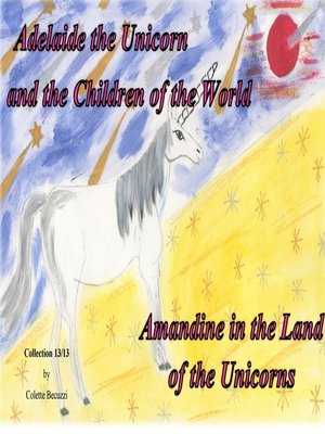 cover image of Adelaide the Unicorn and the Children of the World--Amandine in the Land of the Unicorns