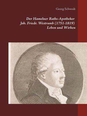 cover image of Der Hamelner Raths-Apotheker Joh. Friedr. Westrumb (1751-1819) Leben und Wirken