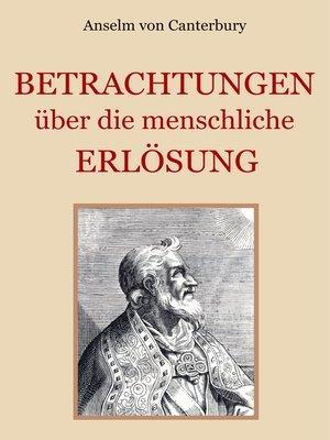 cover image of Betrachtungen über die menschliche Erlösung