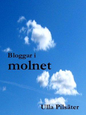 cover image of Bloggar i molnet