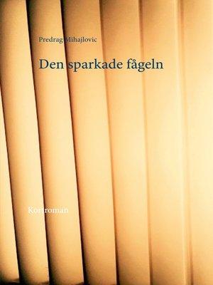 cover image of Den sparkade fågeln