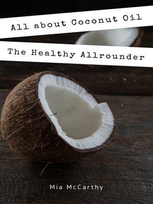 cover image of All about Coconut Oil
