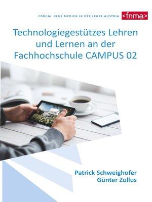 cover image of Technologiegestützes Lehren und Lernen an der Fachhochschule CAMPUS 02