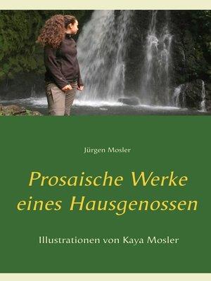 cover image of Prosaische Werke eines Hausgenossen