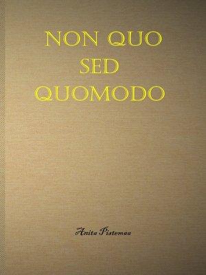 cover image of Non quo sed quomodo