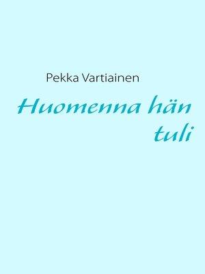 cover image of Huomenna hän tuli