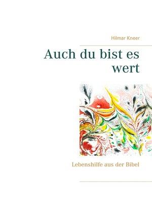 cover image of Auch du bist es wert