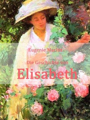 cover image of Die Geschichte von Elisabeth