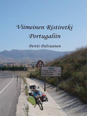 cover image of Viimeinen Ristiretki Portugaliin
