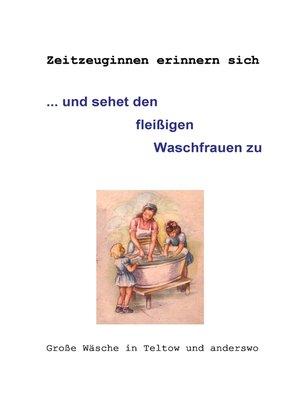 cover image of ... und sehet den fleißigen Waschfrauen zu