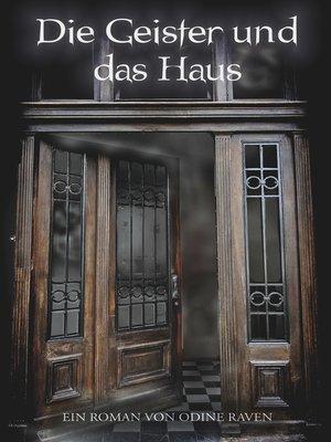 cover image of Die Geister und das Haus