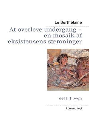 cover image of At overleve undergang – en mosaik af eksistensens stemninger