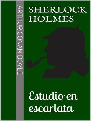 cover image of Sherlock Holmes--Estudio en escarlata