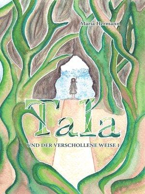 cover image of Tala und der verschollene Weise 1