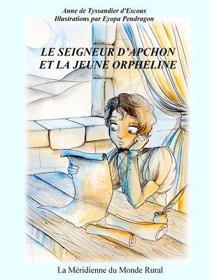 cover image of Le seigneur d'Apchon et le jeune orpheline