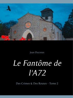 cover image of Le Fantôme de l'A72