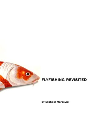 cover image of The Flyfishing Revisited