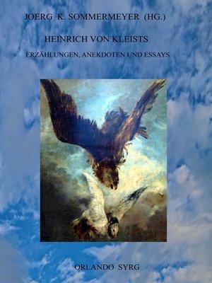 cover image of Heinrich von Kleists Erzählungen, Anekdoten und Essays