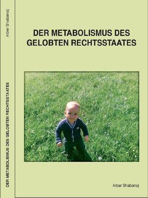 cover image of Der Metabolismus des gelobten Rechtsstaates
