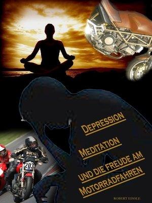 cover image of Depression, Meditation und die Freude am Motorradfahren