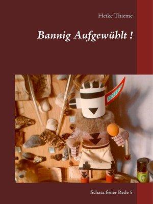 cover image of Bannig Aufgewühlt !