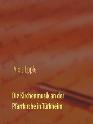cover image of Die Kirchenmusik an der Pfarrkirche in Türkheim