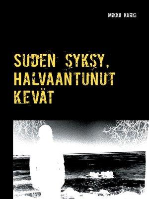cover image of Suden syksy, Halvaantunut kevät