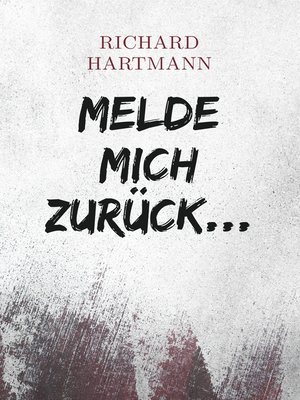 cover image of Melde mich zurück ...