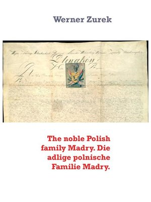 cover image of The noble Polish family Madry. Die adlige polnische Familie Madry.
