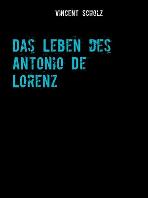 cover image of Das Leben des Antonio De Lorenz