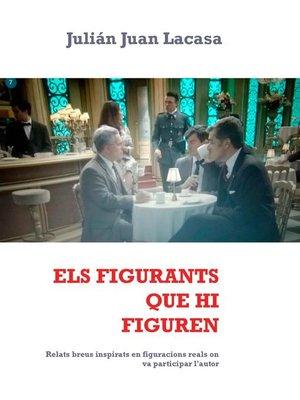 cover image of ELS FIGURANTS QUE HI FIGUREN