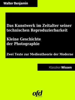 cover image of Das Kunstwerk im Zeitalter seiner technischen Reproduzierbarkeit--Kleine Geschichte der Photographie