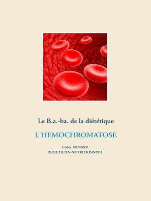 cover image of Le B.a.-ba. de la diététique pour l'hémochromatose