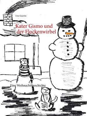 cover image of Kater Gismo und der Flockenwirbel