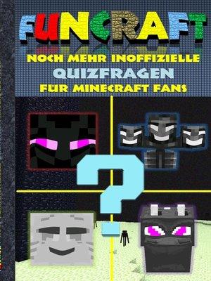 cover image of Funcraft--Noch mehr inoffizielle Quizfragen für Minecraft Fans