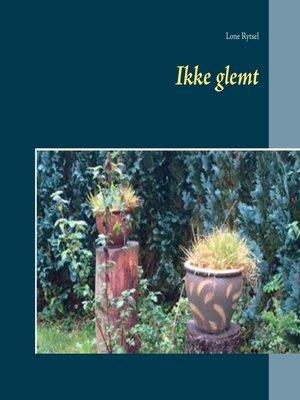 cover image of Ikke glemt
