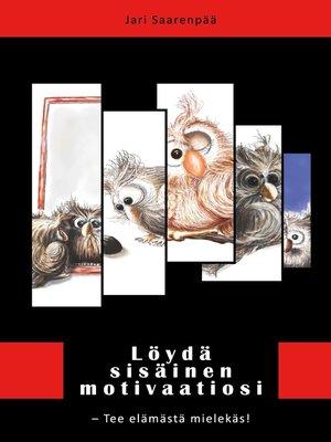 cover image of Löydä sisäinen motivaatiosi