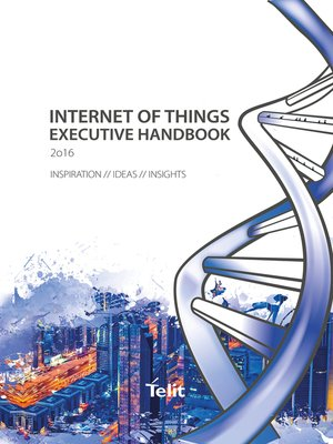 cover image of Internet of Things – Executive Handbook 2016