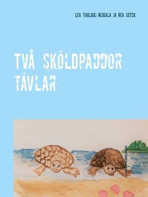 cover image of Två sköldpaddor tävlar